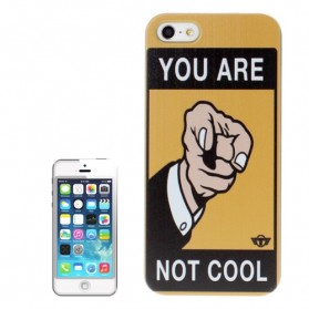 Slogan-You Are Not Cool Pattern Plastic Case for iPhone 5 & 5S
